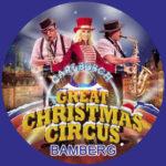 Great Christmas Circus Bamberg 2020 /Terminverschiebung/ Circus Carl Busch