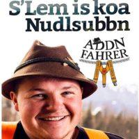 Addnfahrer - S'Lem is koa Nudlsubbn