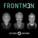 FRONTM3N - Up Close Tour