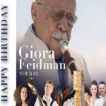 Happy Birthday, Giora Feidman - Tour 85