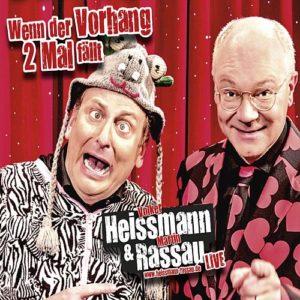 Heissmann & Rassau - Wenn der Vorhang zwei Mal fällt