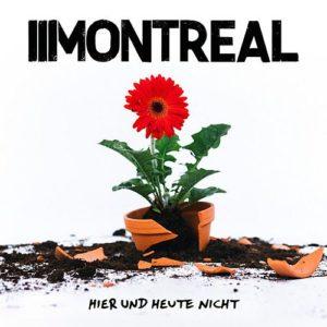 Montreal - Hier und Heute Nicht Tour