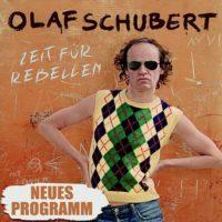 Olaf Schubert & seine Freunde: Zeit für Rebellen