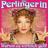 Sissi Perlinger Die Perlingerin - worum es wirklich geht