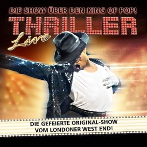 Thriller - Live: Die Show über den King of Pop!